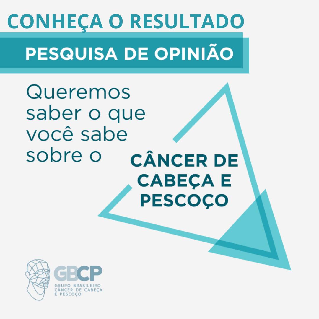 Pesquisa de Opinião: Mais de um terço dos brasileiros desconhece importância  do diagnóstico precoce de câncer de cabeça e pescoço